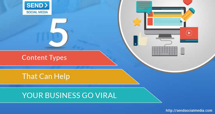 5 Content Types That Can Help Your Business Go Viral