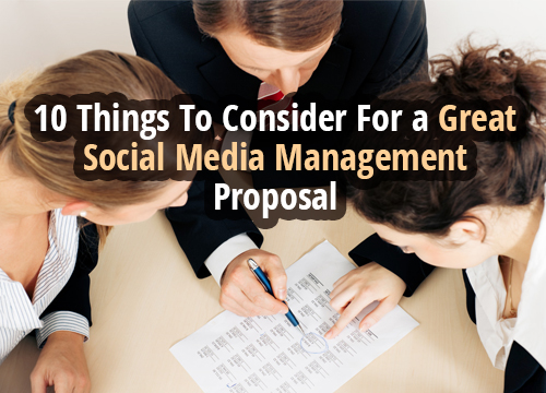 10 Things To Consider For a Great Social Media Management Proposal