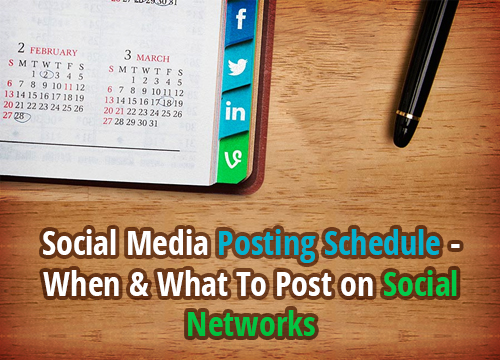 Social Media Posting Schedule – When & What To Post on Social Networks