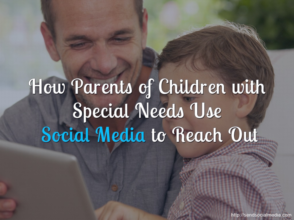 How Parents of Special Needs Children Use Social Media to Reach Out