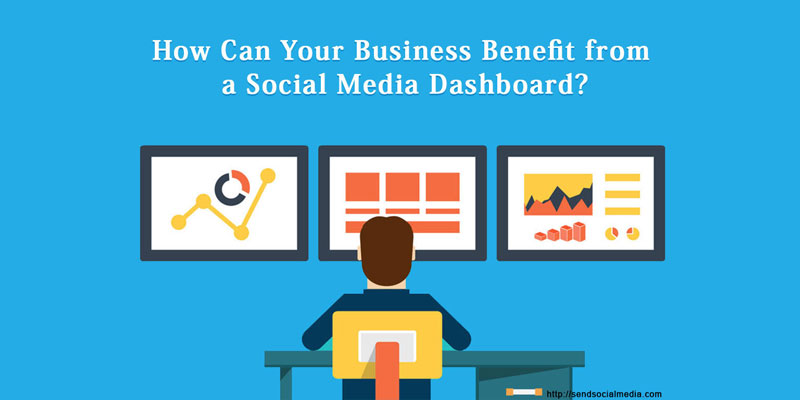 How Can Your Business Benefit from a Social Media Dashboard ?
