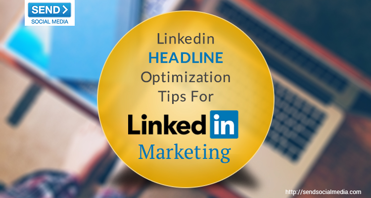 LinkedIn Headline Optimization Tips for LinkedIn Marketing