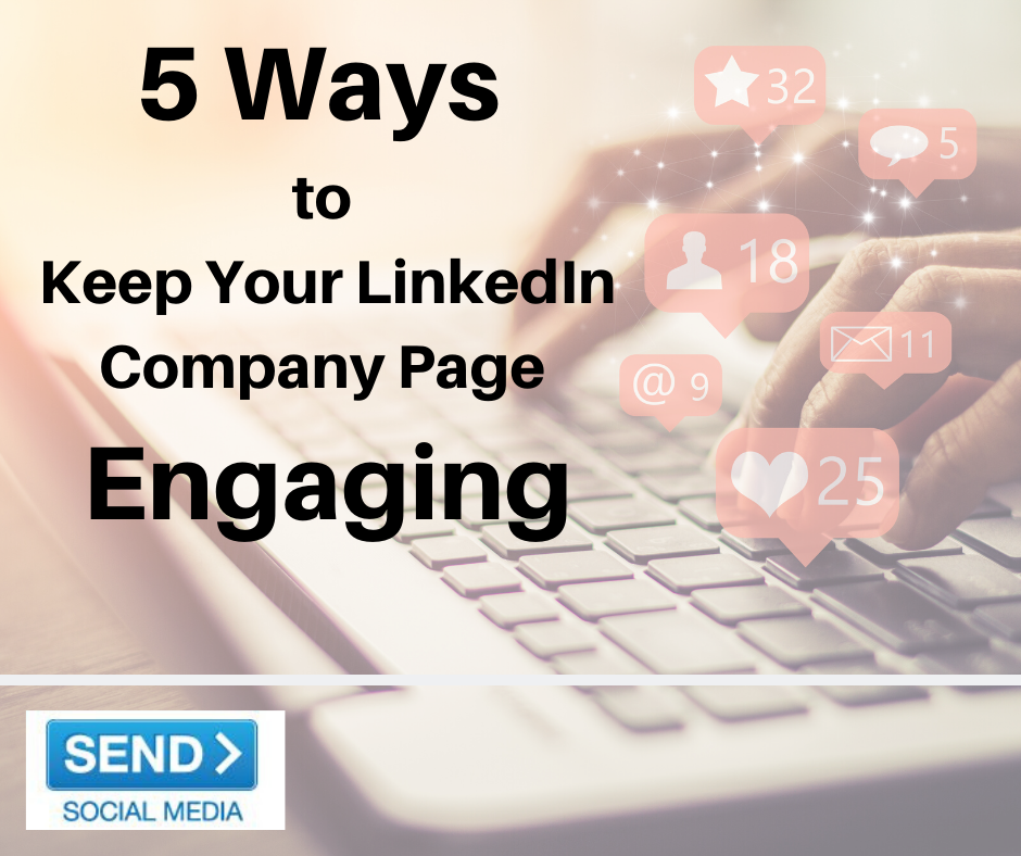 5 Ways to Keep Your LinkedIn Company Page Engaging